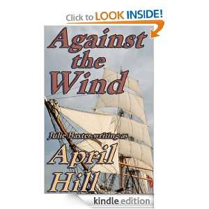 Against the Wind: April Hill, Julie Baxter:  Kindle Store