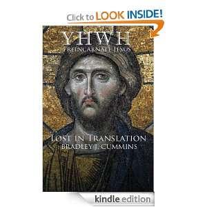 YHWH Preincarnate Jesus: Bradley J. Cummins:  Kindle Store