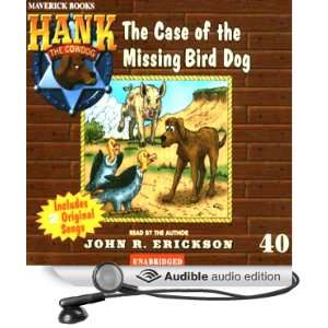 The Case of the Missing Bird Dog Hank the Cowdog (Audible