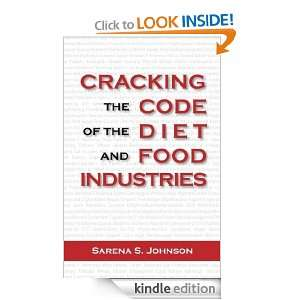 Cracking The Code Of The Diet And Food Industries Sarena S. Johnson