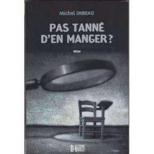 Pas tanné den manger? : Essai (9782980641411): Michel