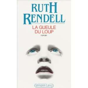 La gueule du loup (French Edition) (9782702117583) Ruth