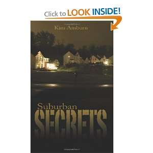 Suburban Secrets (9781601543080): Kim Amburn: Books