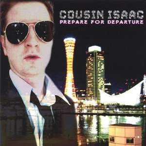 Prepare for Departure Cousin Isaac Music