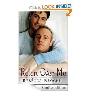 Reign Over Me Rebecca Brochu  Kindle Store