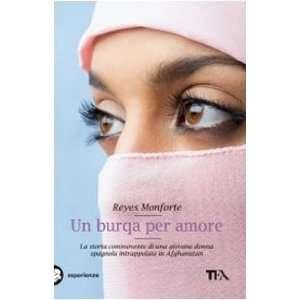 Un Burqa Per Amore (Italian Edition) (9788850217199
