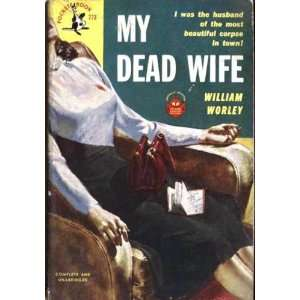 My Dead Wife William Worley Books