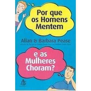 Por Que Os Homens Mentem e As Mulheres Choram? (Em Portugues do Brasil