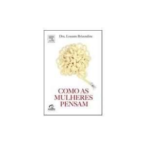 Como As Mulheres Pensam (9788535221381): Books