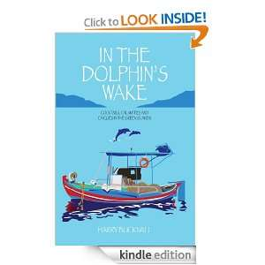 In The Dolphins Wake: Harry Bucknall:  Kindle Store