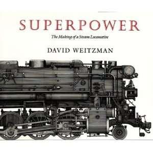 Making of a Steam Locomotive (9780879236717) David Weitzman Books