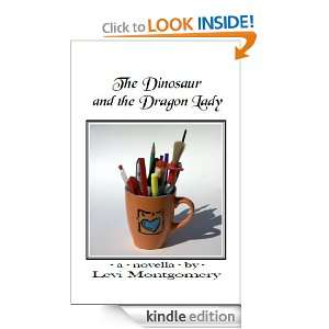 The Dinosaur and the Dragon Lady Levi Montgomery  Kindle
