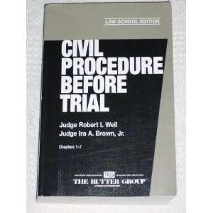 Civil Procedure Before Trial (Chapters 1 7): Judge Robert