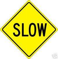 REAL SLOW STREET TRAFFIC SIGN