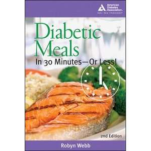 Diabetic Meals in 30 Minutes  Or Less, Webb, Robyn