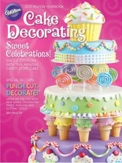 New Wilton 2012 YEARBOOK OF CAKE DECORATING Ideas Book