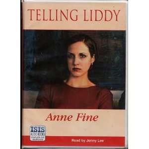 Telling Liddy (9780753106839): Anne Fine, Jenny Lee: Books