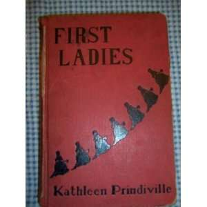 First ladies,: Kathleen Prindiville: Books