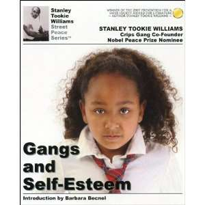 Gangs and Self Esteem: Stanley Tookie Williams, Barbara Becnel